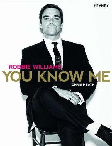 Chris Heath - Robbie Williams: You know me