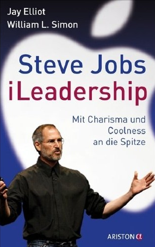 Jay Elliot, William L. Simon - Steve Jobs — iLeadership