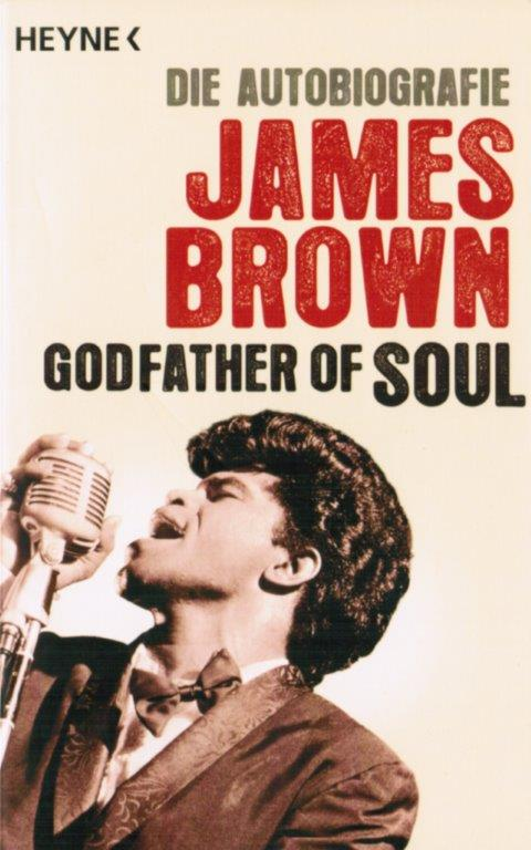 James Brown - Godfather of Soul: Die Autobiografie