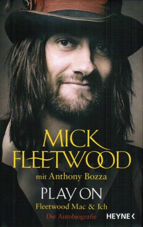 Mick Fleetwood mit Anthony Bozza - Play On: Fleetwood Mac & Ich