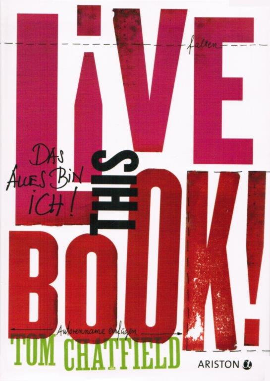 Tom Chatfield – Live this book! Das alles bin ich!