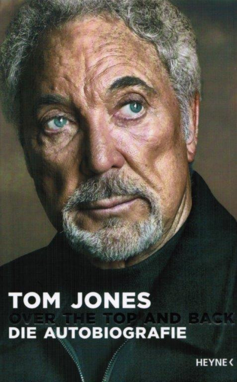 Tom Jones - Over the Top and Back - Die Autobiografie